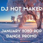 DJ Hot Maker - January 2020 Pop Dance Promo