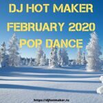 DJ Hot Maker - February 2020 Pop Dance Promo