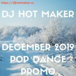 DJ Hot Maker - December 2019 Pop Dance Promo