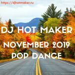 DJ Hot Maker - November 2019 Pop Dance Promo